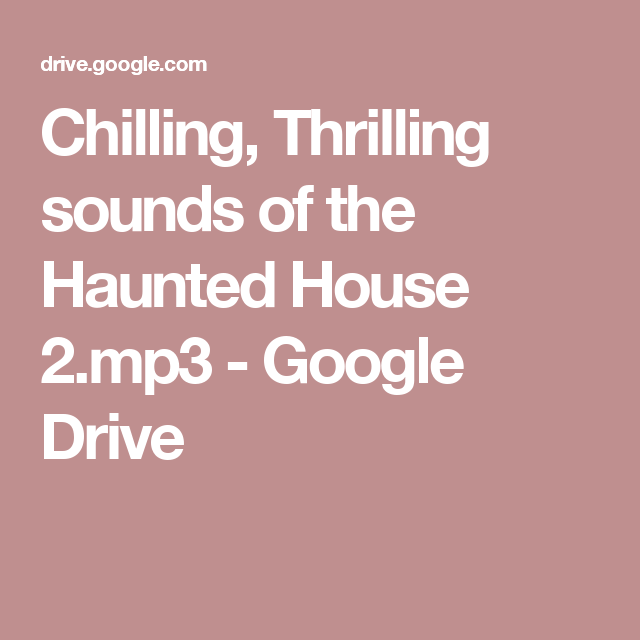 Chilling, Thrilling sounds of the Haunted House 2 mp3