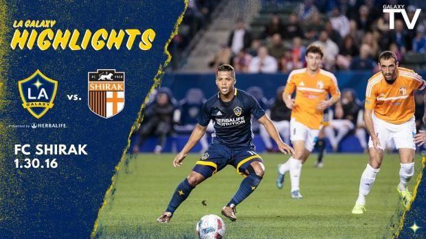 Watch highlights of the LA Galaxy's 2-1 win over FC Shirak.
