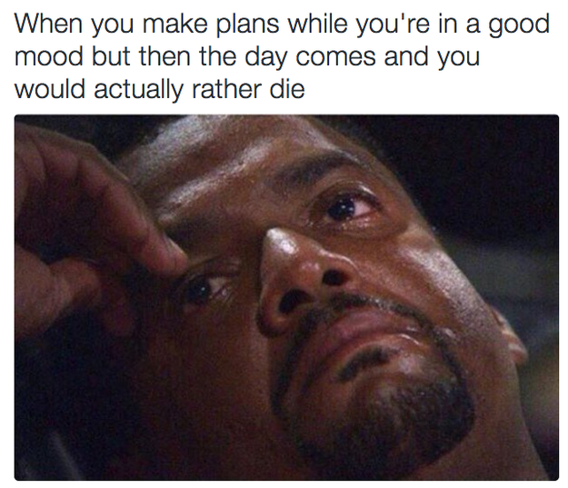 19 Pictures That Perfectly Sum Up Making Plans Just For Laughs Laugh Humor