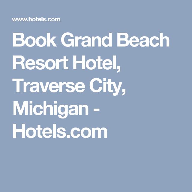 Book Grand Beach Resort Hotel Traverse City Michigan Hotels Com Traverse City Kayak Rentals Kayaking