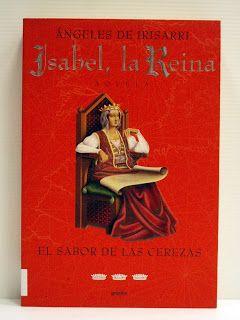 Mis Lecturas Isabel La Reina El Sabor De Las Cerezas Libros Cerezas Leer