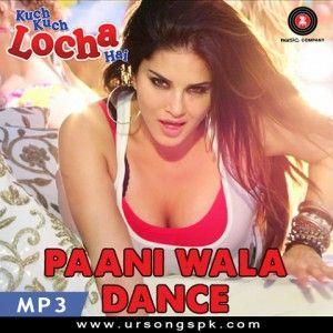 Paani Wala Dance Kuch Kuch Locha Hai Mp3 Song Songspk Hindi Movie Song Mp3 Song Movie Songs