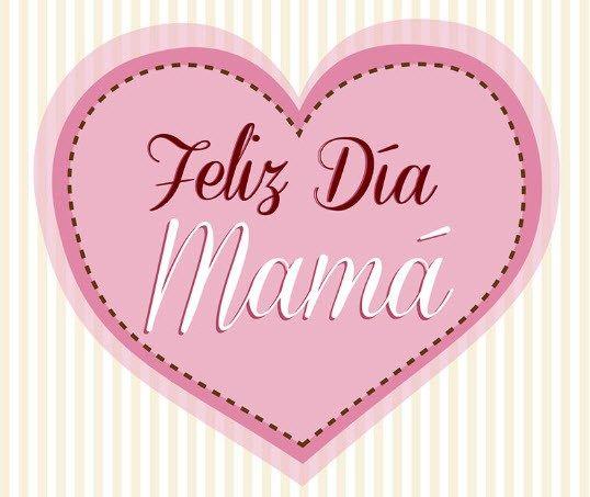 Imagen De Un Corazon Feliz Dia Mama Mothers Feliz Día Mamacita