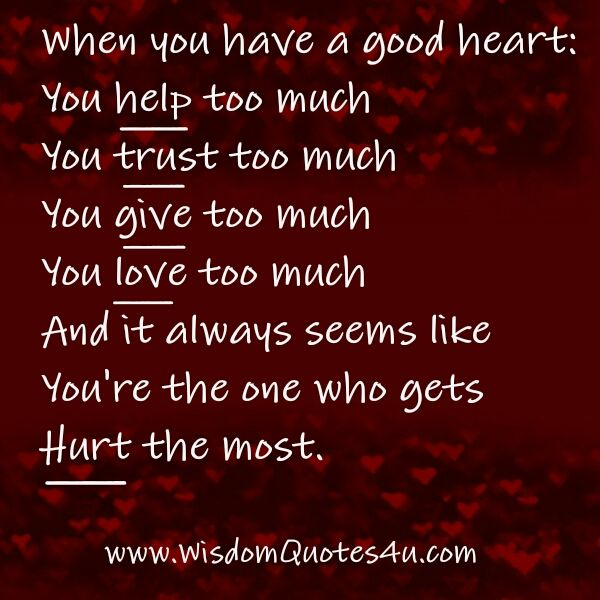 You Have A Big Heart Quotes Quotesgram Quotes Heart Quotes