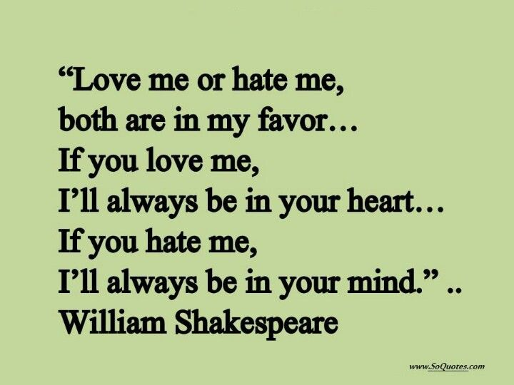 Shakespeare Love Quotes Stunning Love Me Or Hate Me Great Quotessayings  Pinterest