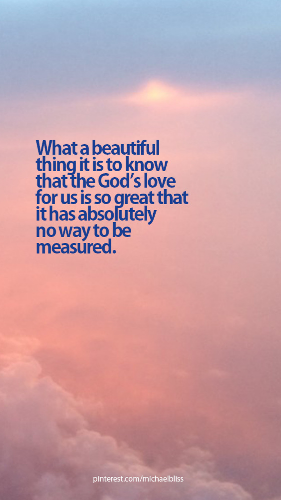What a beautiful thing it is to know God's love for us