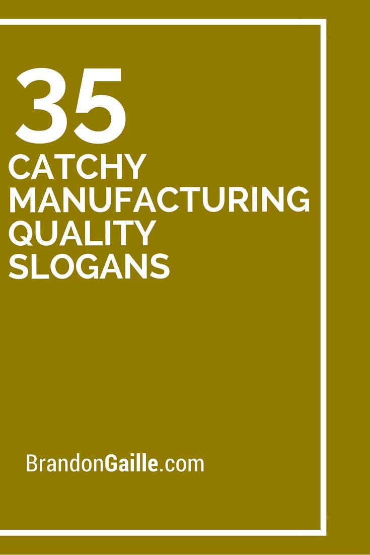 37 Catchy Manufacturing Quality Slogans | Catchy slogans