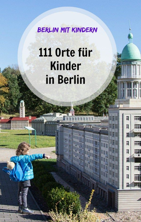 Berlin mit Kindern: 111 Orte und ein tolles, neues Buch! #vacationlooks