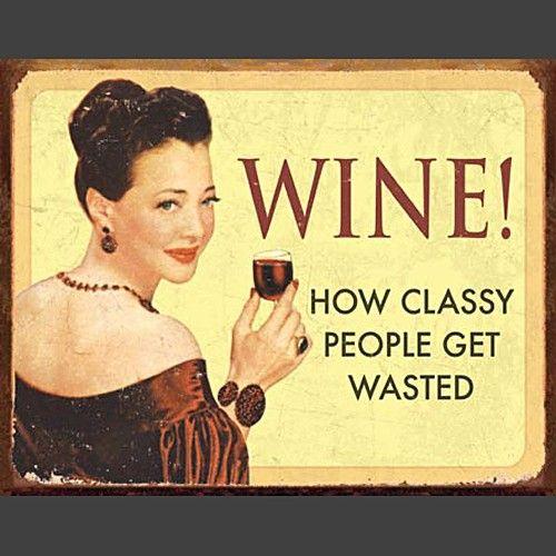 Classy Wine Metal Sign - ManCaveGoodies.com - -