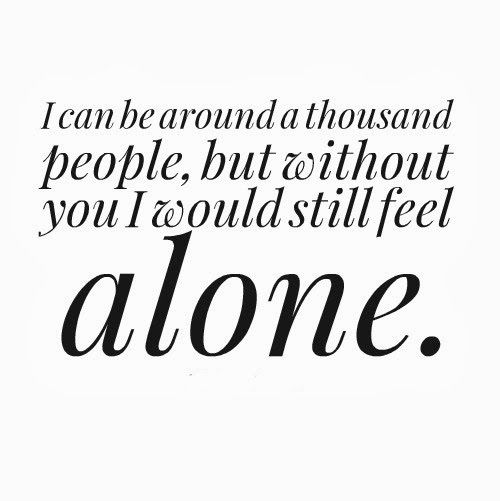 Feeling Alone Sayings | ... Feel Alone. | Share Inspire Quotes   Inspiring  Quotes | Love Quotes
