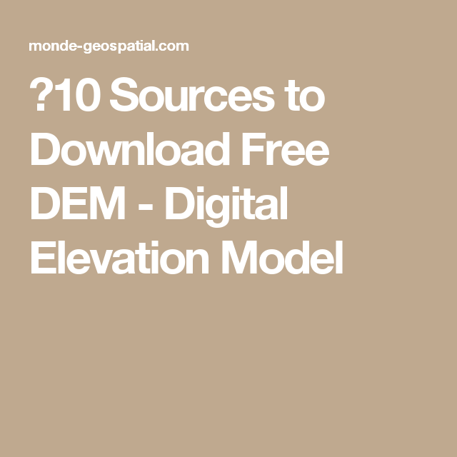 Sources To Download Free DEM Digital Elevation Model - Digital elevation model download