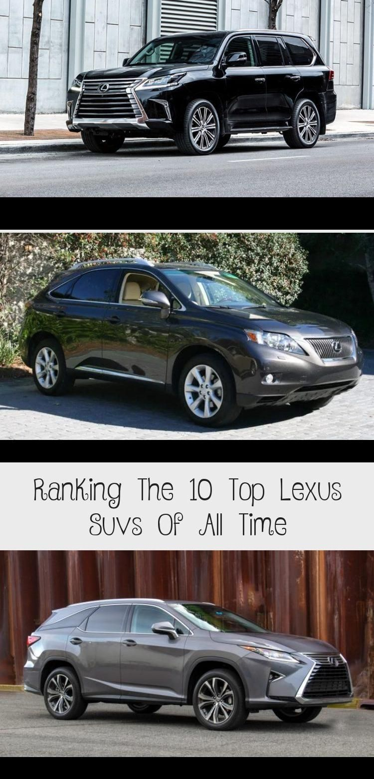 Ranking The 10 Top Lexus Suvs Of All Time Cars in 2020