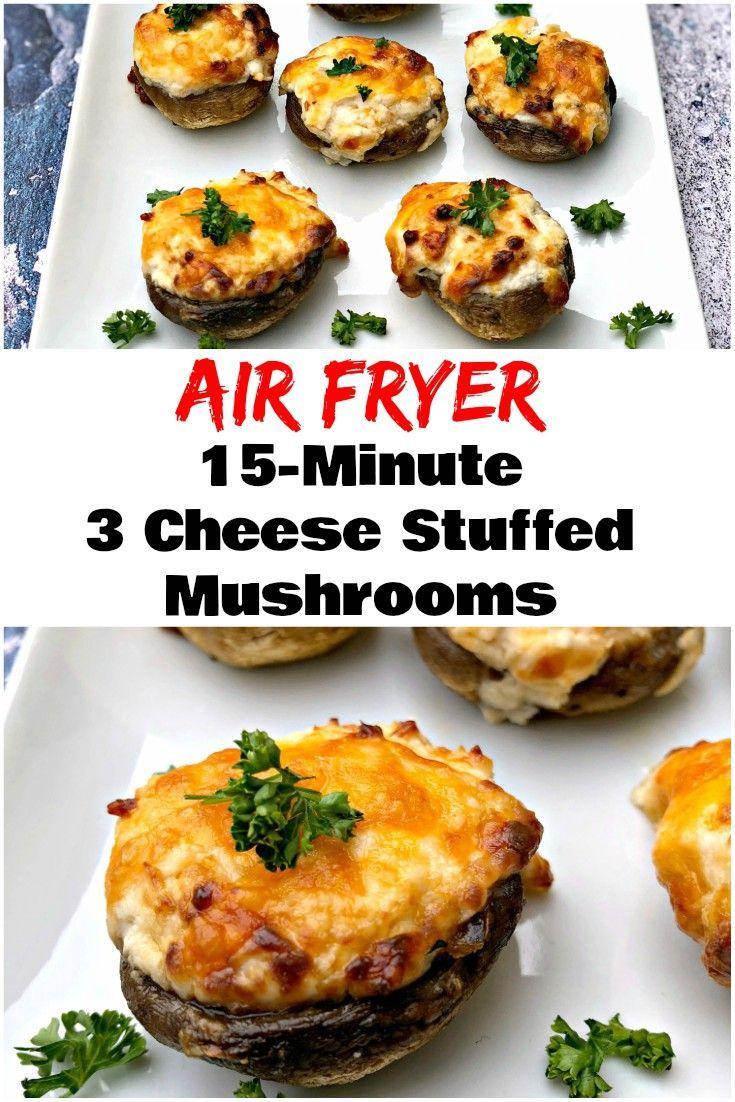 Fifteen Minute Air Fryer Three Cheese Stuffed Mushrooms is