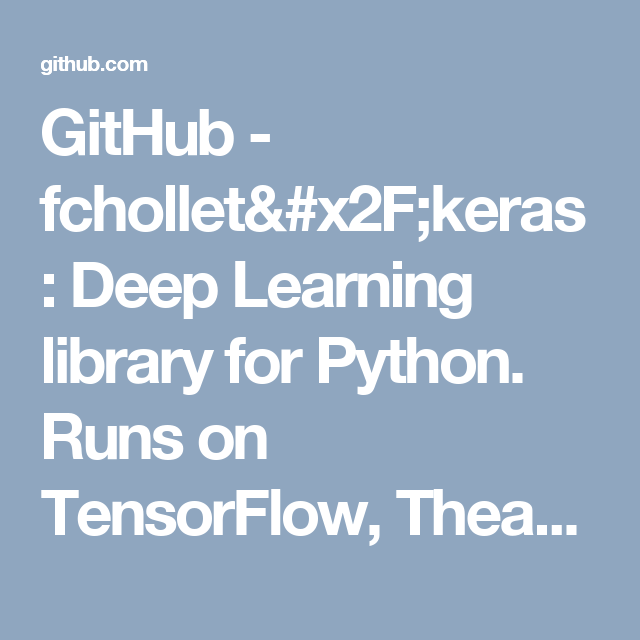 GitHub - fchollet/keras: Deep Learning library for Python  Runs on