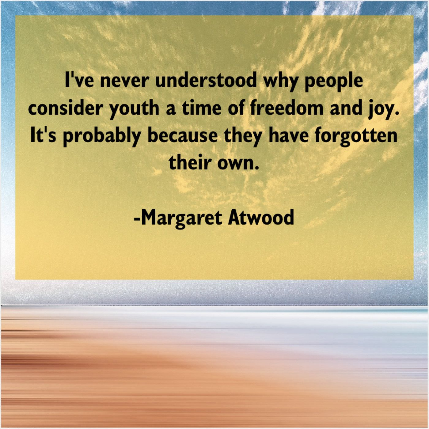 Margaret Atwood  Ive never understood why people #margaretatwood