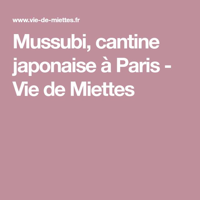 Mussubi, cantine japonaise à Paris   Vie de miettes, Japon ...
