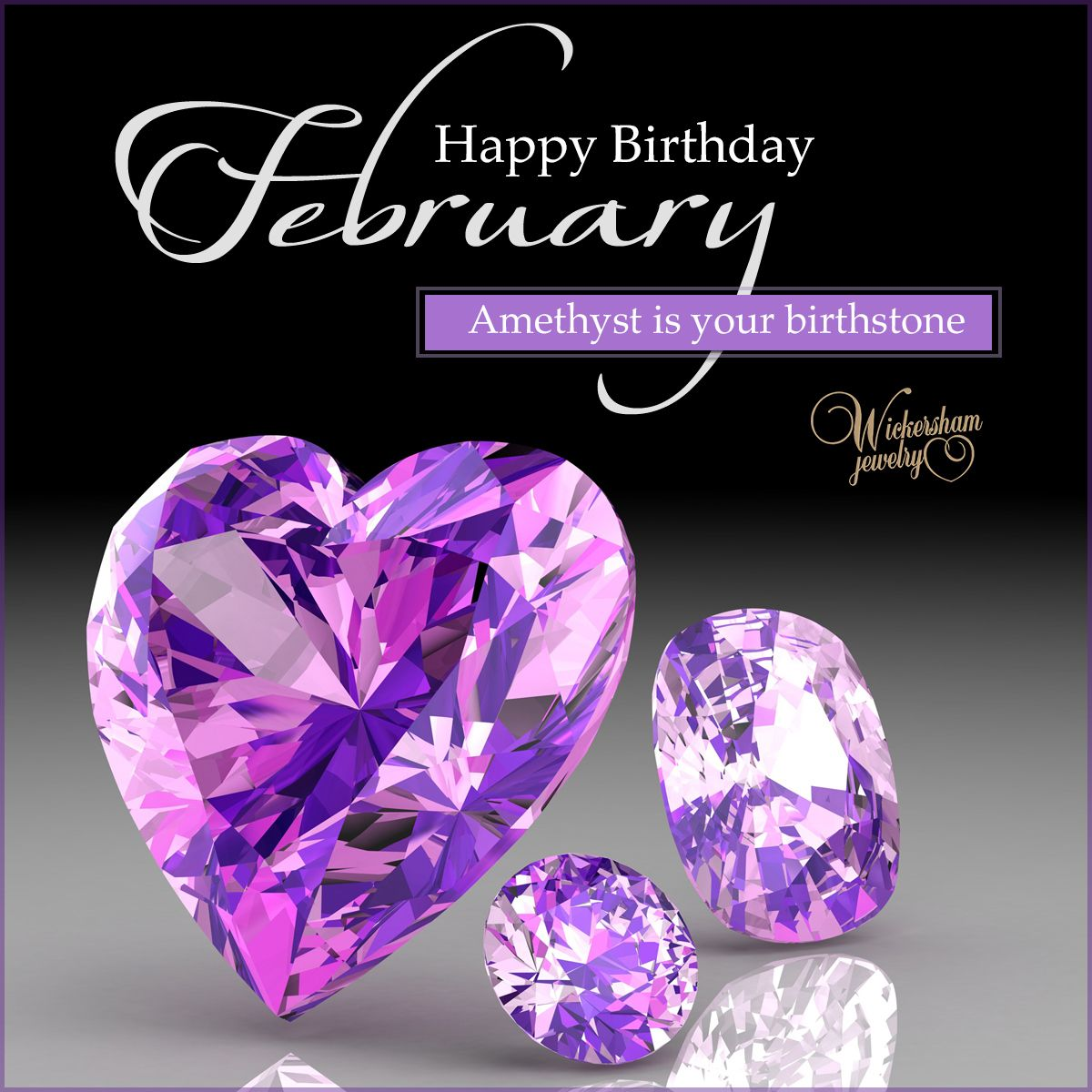 The Amethyst is the birthstone for those born in February
