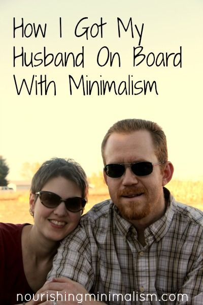How I Got My Husband On Board With Minimalism Minimalism Becoming Minimalist Simple Living