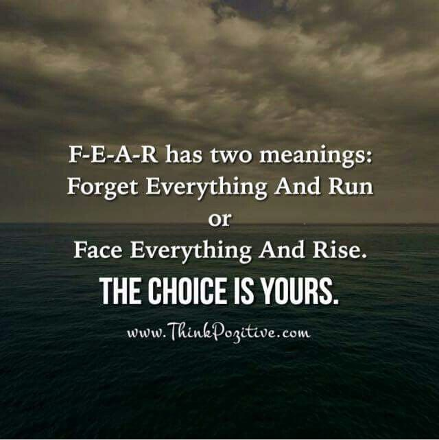 Famous Quotes About Fear: Fear Has Two Meanings, Fear