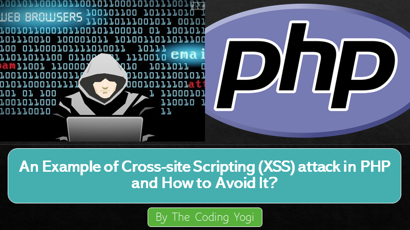 An Example of Crosssite Scripting (XSS) Attack in PHP and