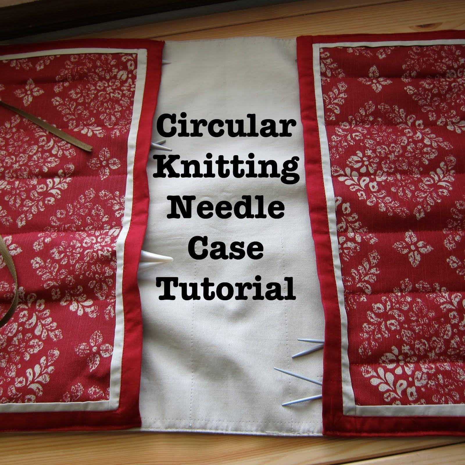 How To Store Knitting Needles : The gauge wars circular knitting needle case tutorial