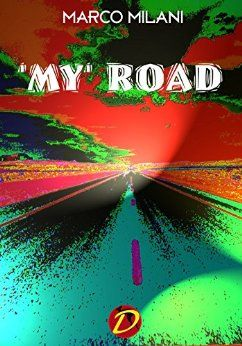 https://www.amazon.it/MY-ROAD-English-Marco-Milani-ebook/dp/B01K818TGM/ref=sr_1_5?s=digital-text&ie=UTF8&qid=1474453880&sr=1-5&keywords=my+road