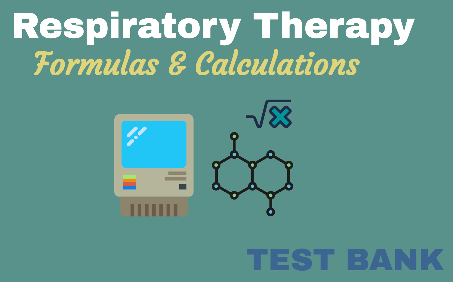 Respiratory Therapy Formulas & Calculations (Practice Questions ...