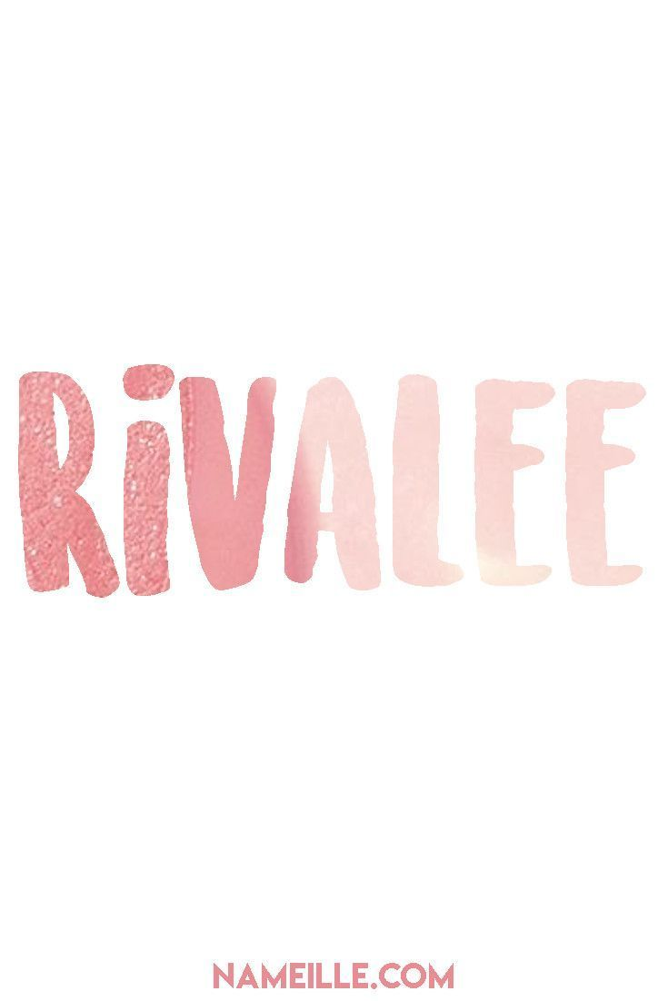 Rivalee I Unusual Baby Names for Girls I Nameille com   names   Baby