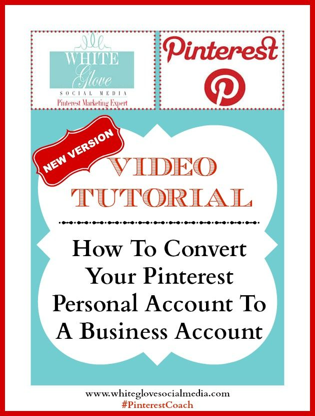 Pinterest New Version Video Tutorial How To Convert Your Personal Account