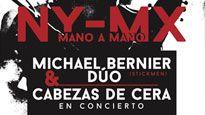 More Info AboutMano a mano Bernier dúo(NY) Cabezas de Cera (MX)en concierto