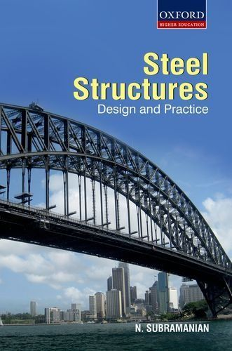 Design Of Steel Structures Is Designed To Meet The Requirements Of Undergraduate Students Of C Structural Engineering Civil Engineering Design Structure Design
