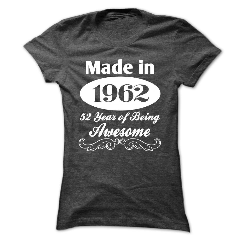 Made In 1962 - 52 Years Of Being Awesome - K01 T Shirts, Hoodies. Check price ==► https://www.sunfrog.com/Birth-Years/Made-In-1962--52-Years-Of-Being-Awesome--K01-DarkGrey-cbwf-Ladies.html?41382 $19.99