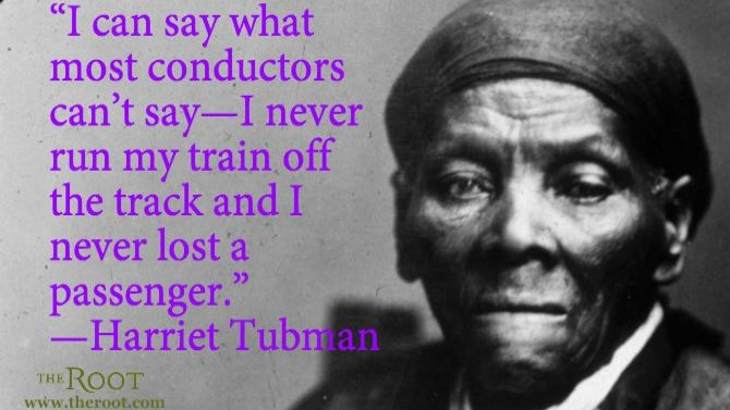 Best Black History Quotes Harriet Tubman On The Underground Fascinating Harriet Tubman Quotes