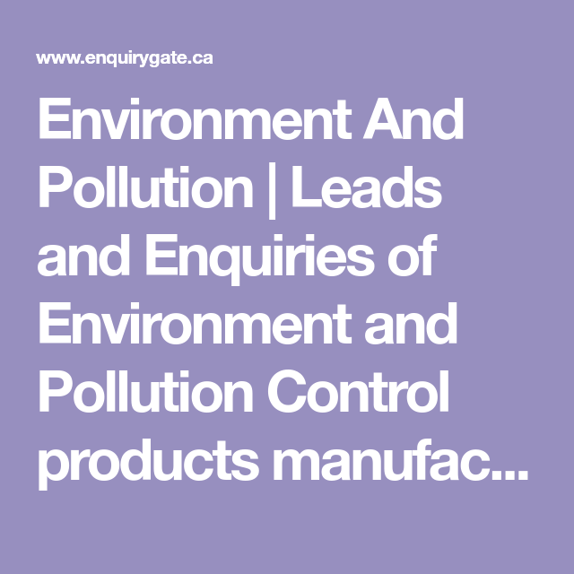 Environment And Pollution | Leads and Enquiries of Environment and