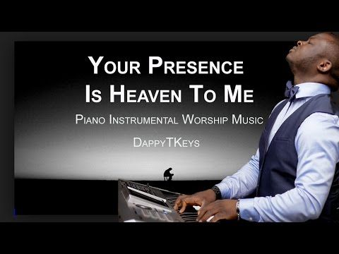 Your Presence Is Heaven To Me - Over 1 Hour of Piano