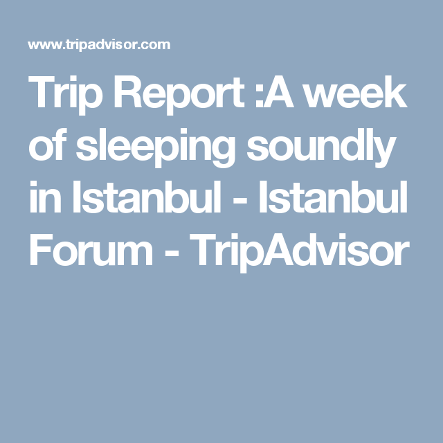 Trip Report :A week of sleeping soundly in Istanbul - Istanbul Forum - TripAdvisor
