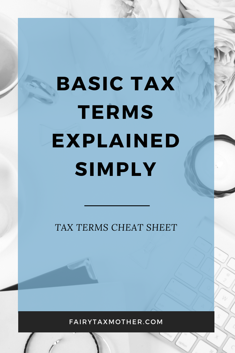 My Tax Term Cheat Sheet Business Tax Budgeting Tax Extension