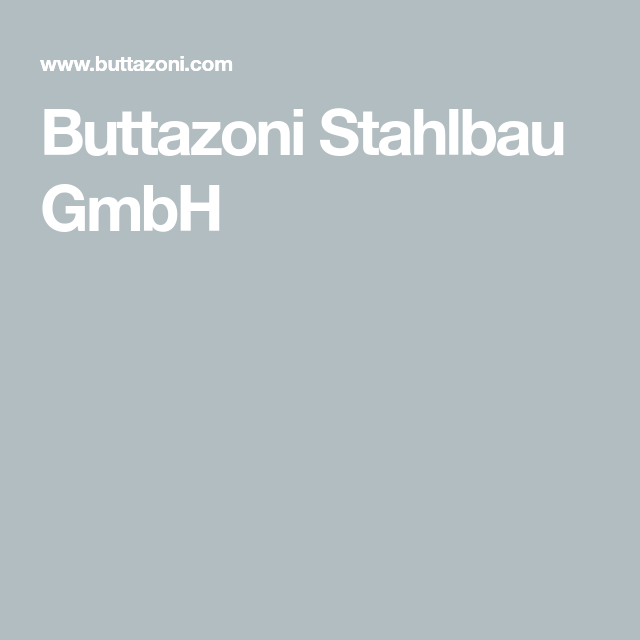 Buttazoni Stahlbau Gmbh Stahl Und Bau