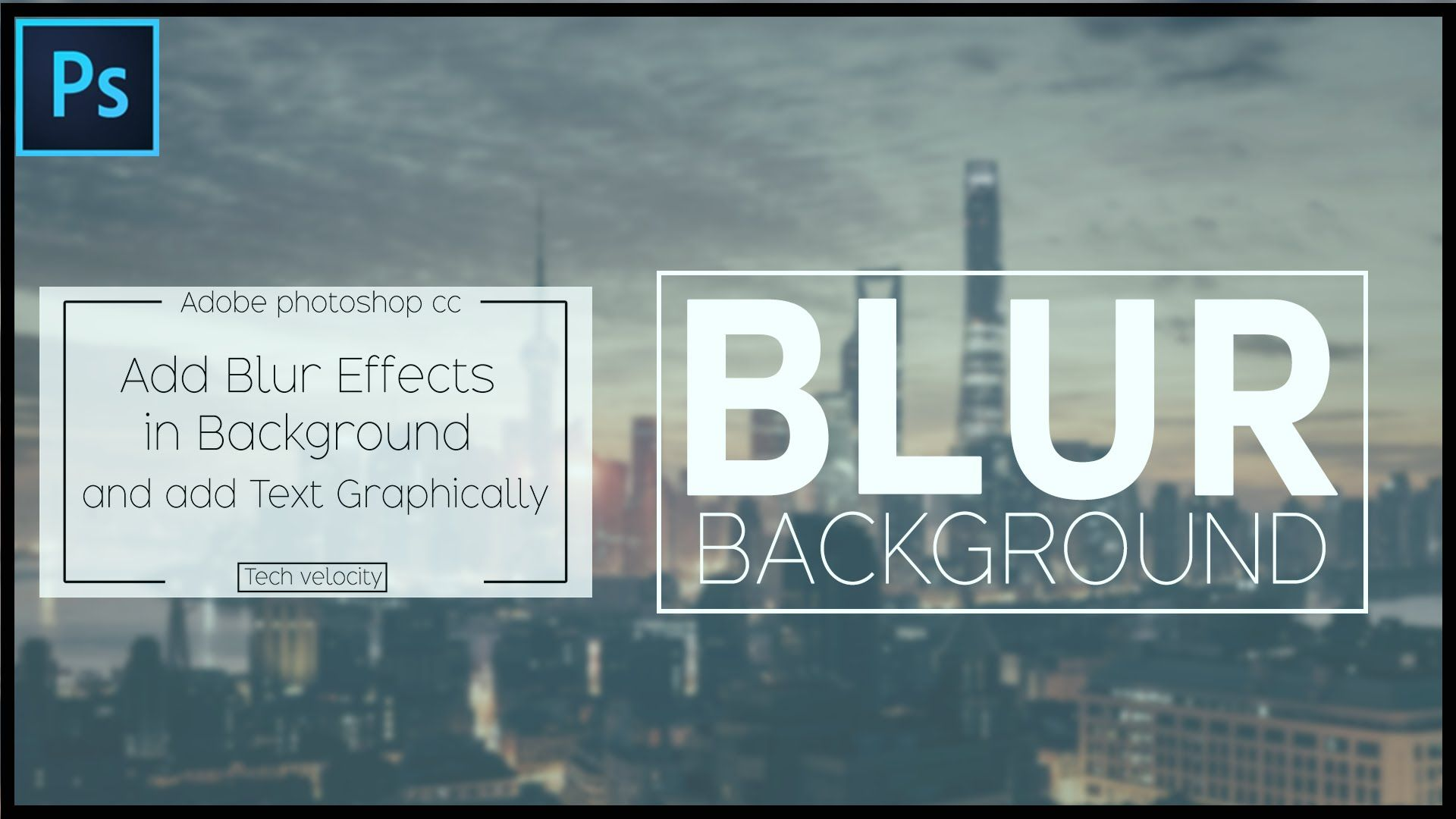 How To Blur Background Image And Put Text Over It Photoshop Tutorial Youtube Photoshop Tutorials Youtube Photoshop Tutorial Photoshop