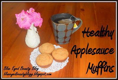Blue Eyed Beauty Blog Healthy Applesauce Muffins