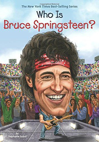 Amazon.com: Who Is Bruce Springsteen? (Who Was...?) (9780448487038): Stephanie Sabol: Books