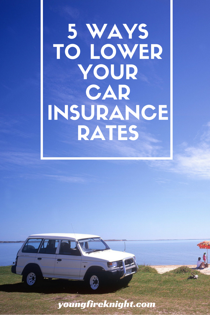 5 Ways To Lower Your Car Insurance Rates With Images Car Insurance Rates Car Insurance