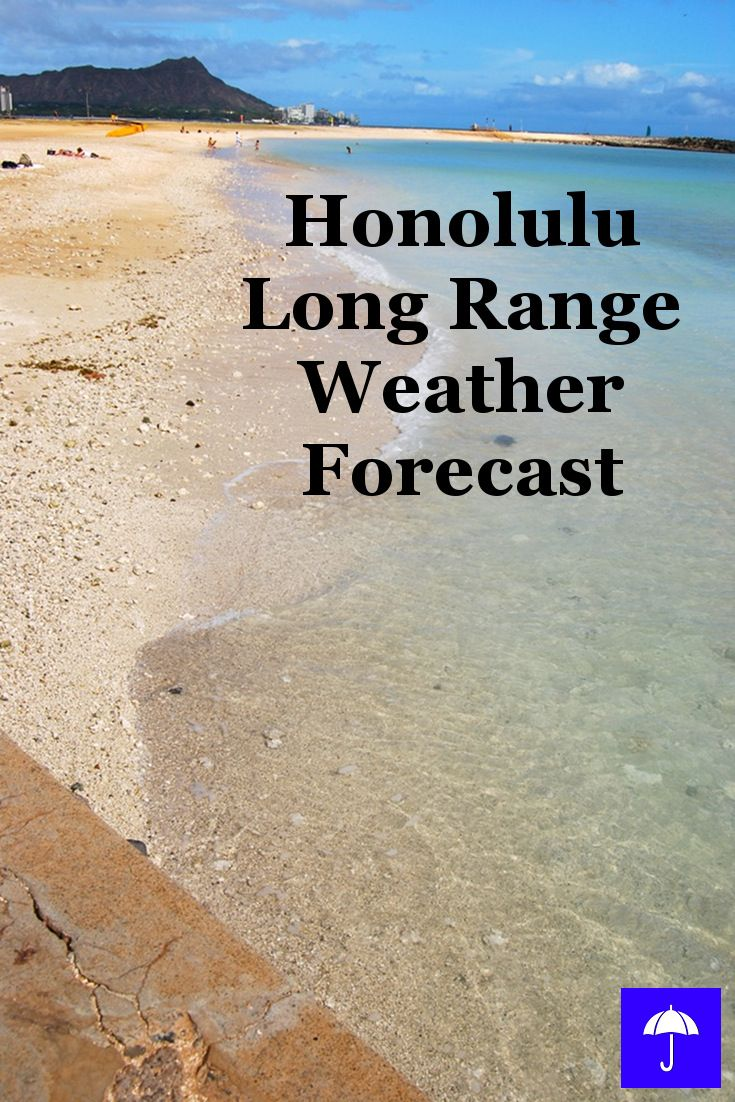 Honolulu Long Range #Weather Forecast  30 days and beyond