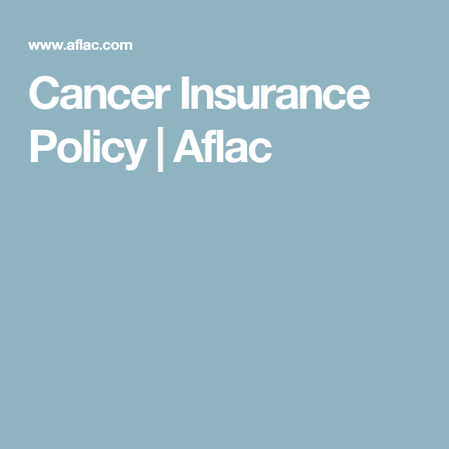 Cancer Insurance Policy  Aflac  Health