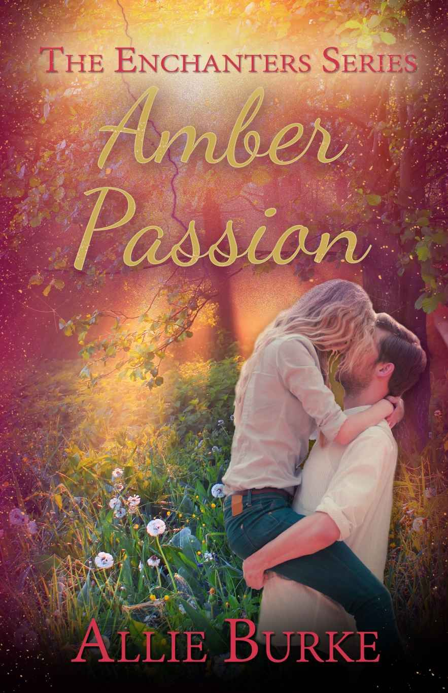 Amber #passion (the Enchanters Series Book 3)  Kindle Edition By Allie  Burke