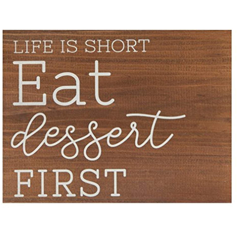 P Graham Dunn Life is Short Eat Dessert First Brown 7.5 x 5.5 Solid Wood Barnhouse Block Sign