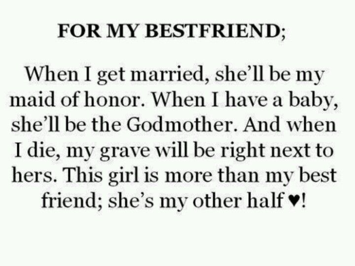 She S More Than My Best Friend She S My Other Half My Best