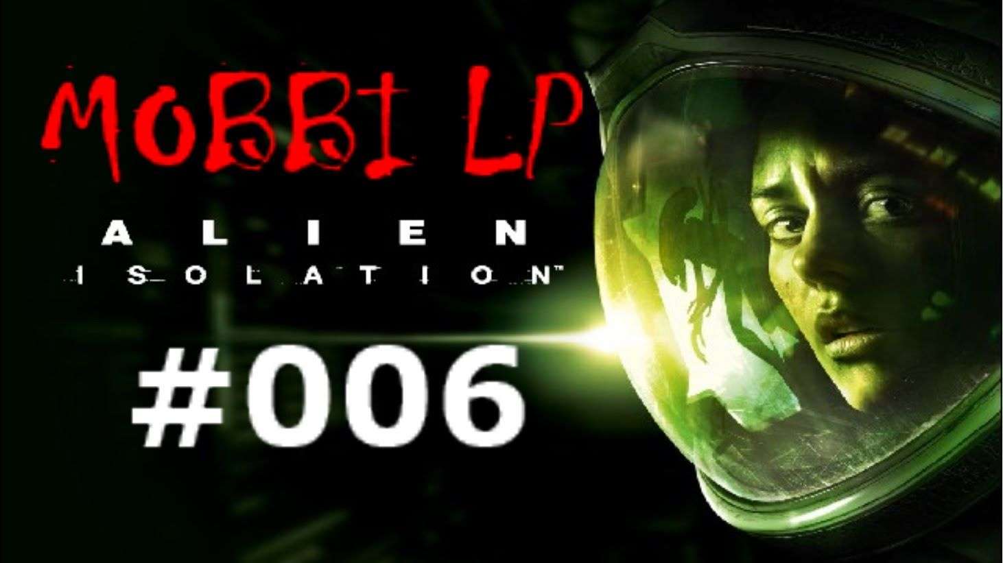 [DE] ALIEN ISOLATION [006] Endlich wieder Kontakt ★ Let's Play Alien: Is...