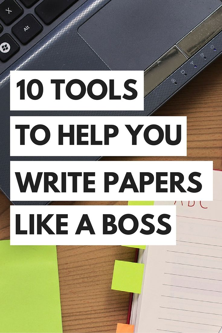 top tools to help you write papers like a boss college  are you struggling essay writing you are not alone