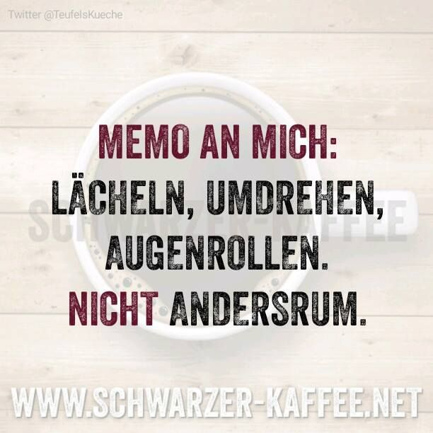 MEMO AN MICH | Quotes | Quotes, Funny Quotes und True words